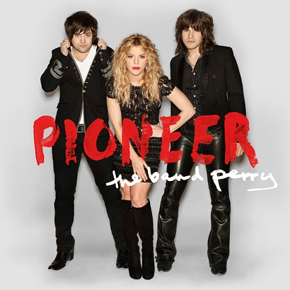 The Band Perry – Pioneer