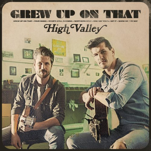 High Valley, Grew Up on That EP