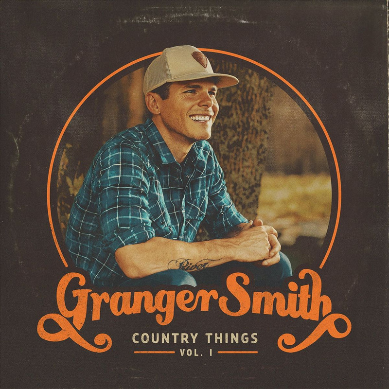 Granger Smith - Country Things, Vol.1