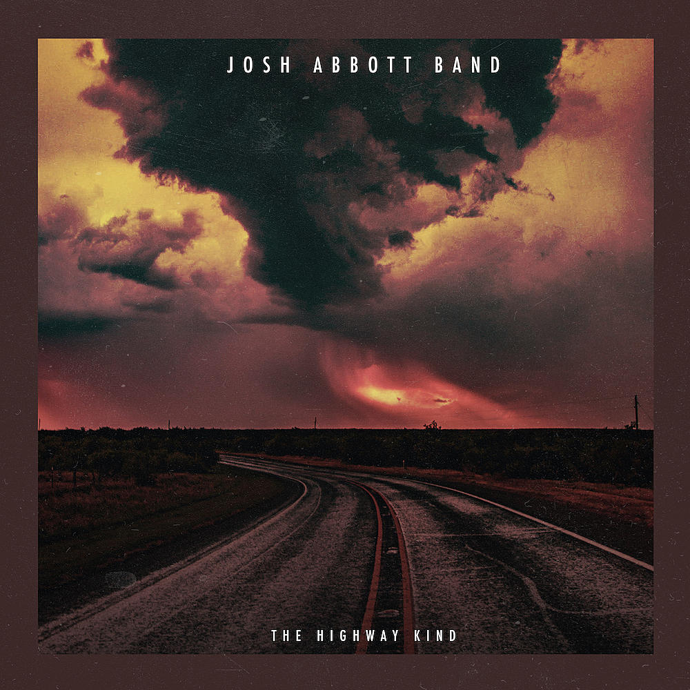 Josh Abbott Band - The Highway Kind