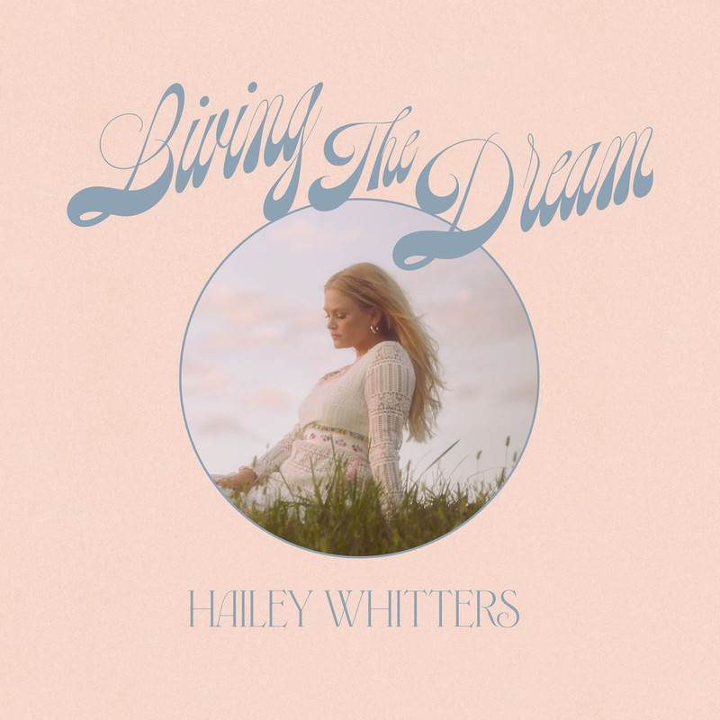 Hailey Whitters - Living The Dream (Deluxe Edition)
