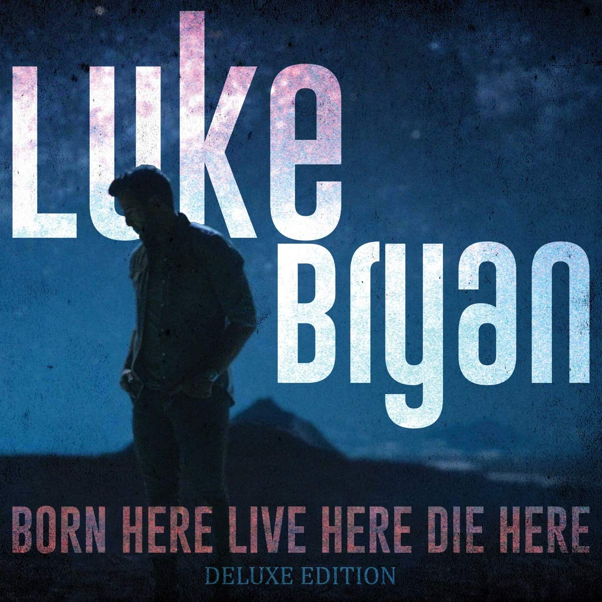 Luke Bryan - Born Here Live Here Die Here (Deluxe Edition)
