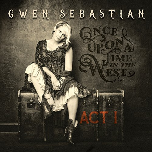 Album recensie: Gwen Sebastian - Once Upon A Time In The West: Act 1