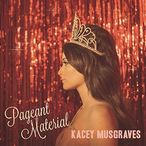 Album recensie: Kacey Musgraves - Pageant Material