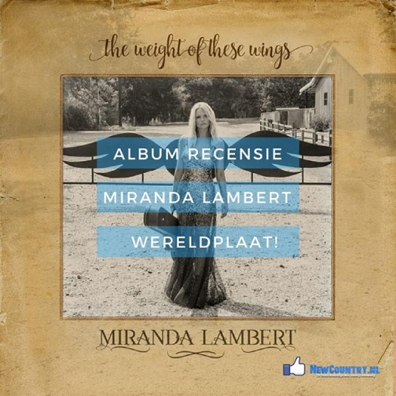 Album recensie: Miranda Lambert - The Weight Of These Wings